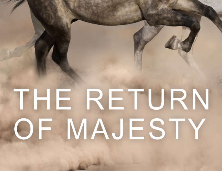 The Return of Majesty by Eric Ludy